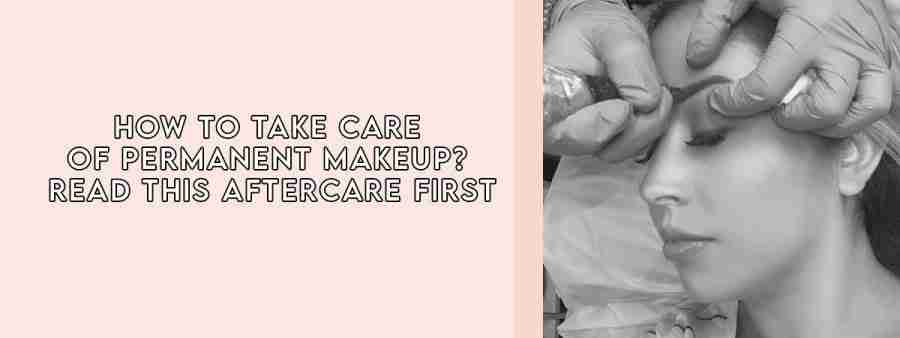 Temecula Murrieta Menifee Permanent makeup aftercare instructions
